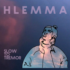 Hlemma - Slow to Tremor