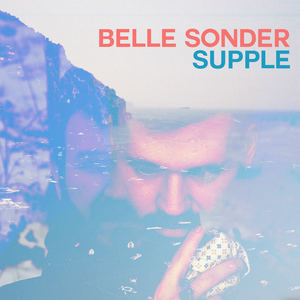 Belle Sonder - Supple