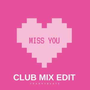 frankybeats - Frankybeats - Miss you (Club Edit)
