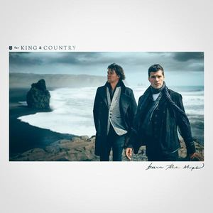 for KING & COUNTRY - never give up