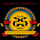 Rebecca Downes - More Sinner Than Saint
