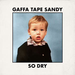 Gaffa Tape Sandy - So Dry