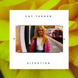 Cat Turner - Situation