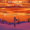 Gazel - Rain is Coming