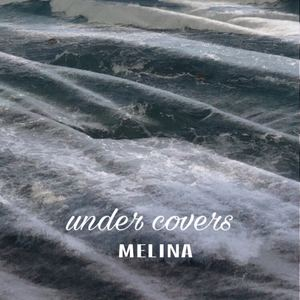 melina - Under Covers
