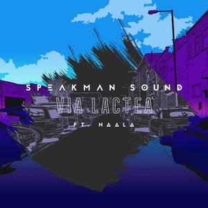 Speakman Sound - Via Lactea (Ft. NAALA)