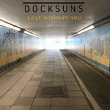 DOCKSUNS - Lost Without You
