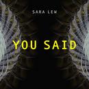 Sara Lew - You Said