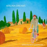 Afalina Dreams - Dancing With Giants, Vol. 1
