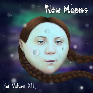 New Moons Volume XII