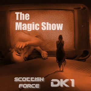 Scottish Force - The Magic Show (Extended Mix)