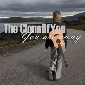The CloneOfYou - You Are Away