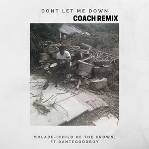 Molade-child of the crown - Don't let me down (Coach remix)