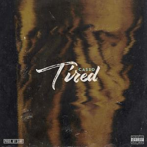 CASSO - TIRED