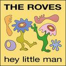 The Roves - Hey Little Man