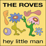The Roves - Hey Little Man