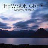 Hewson Grey - Montes et Mare