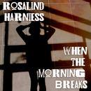 Rosalind Harniess - When the Morning Breaks