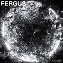 FERGUS - Not Enough