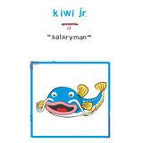 Kiwi Jr. - Salary Man
