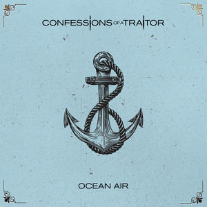 Confessions Of A Traitor - Ocean Air