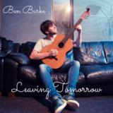 Ben Burke - Leaving Tomorrow