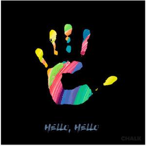 Chalk - Hello, Hello