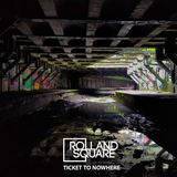 Rolland Square - Ticket To Nowhere