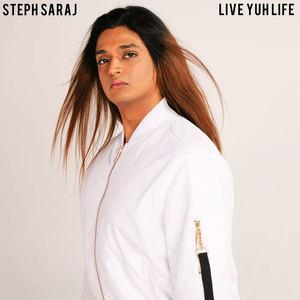 Steph Saraj - Live Yuh Life