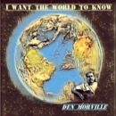 Den Morville - I Want The World To Know