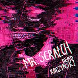 Dead Kaczynski - Mr. Scratch