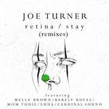 Joe Turner - Retina/Stay (remixes)