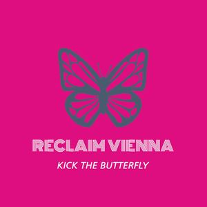 Reclaim Vienna - Kick The Butterfly (Bushbaby remix)
