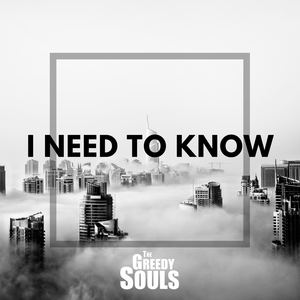 The Greedy Souls - I Need To Know