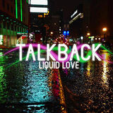 TalkBack - Liquid Love