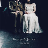 """Say Sue Me - """"George & Janice""""/""""Don't Follow Our Van"""""""