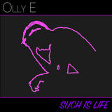 Olly E - Such is Life