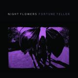 Night Flowers - Fortune Teller