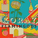 Flamingods - Koray
