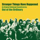 Out of the Ordinary - Stranger Things Have Happened