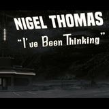 Nigel Thomas - I've Been Thinking