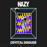 HAZY - Crystal Disguise