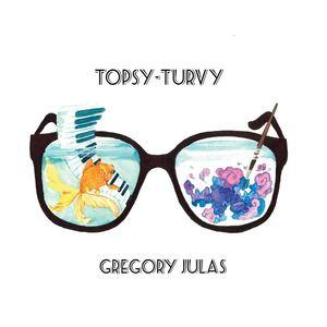 Gregory Julas - Topsy-Turvy