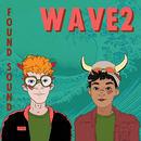 WAVE2 - Found Sound