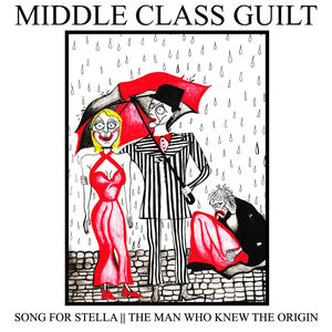 Middle Class Guilt - The Man Who Knew the Origin