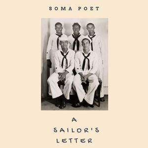 Soma Poet - A Sailor's Letter