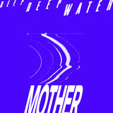 Deep Deep Water - Mother