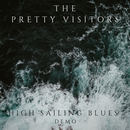 The Pretty Visitors - High Sailing Blues (Demo)