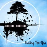 Emma Forman - Waiting for you