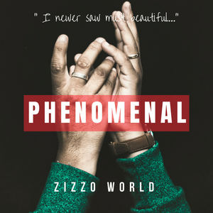 Zizzo World - Zizzo World - Phenomenal